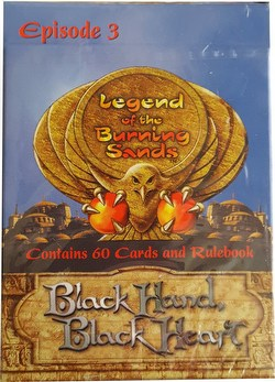 Legend of the Burning Sands: Black Hand/Black Heart Starter Deck