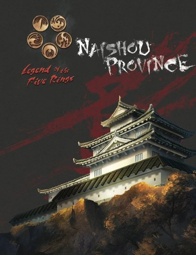 Legend of the Five Rings RPG: 4th Edition Secrets of the Empire - Naishou Province Book