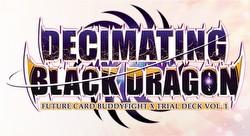 Future Card Buddyfight: Decimating Black Dragon Trial Deck (Starter Deck) Box