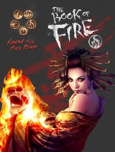 Legend of the Five Rings [L5R] Role Playing Game [RPG]: 4th Edition Book of Fire Book (HC)